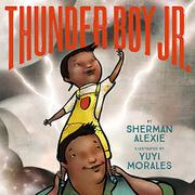 THUNDER BOY JR. by Sherman Alexie