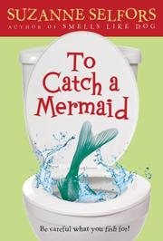 TO CATCH A MERMAID by Suzanne Selfors