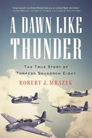 A DAWN LIKE THUNDER by Robert J. Mrazek
