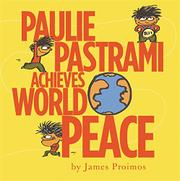 PAULIE PASTRAMI ACHIEVES WORLD PEACE by James Proimos
