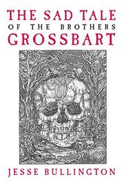 Cover art for THE SAD TALE OF THE BROTHERS GROSSBART