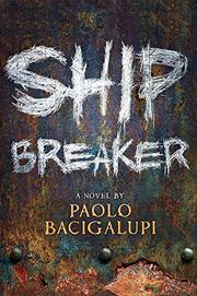 SHIP BREAKER by Paolo Bacigalupi