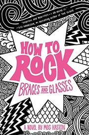 Book Cover for HOW TO ROCK BRACES AND GLASSES