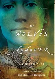THE WOLVES OF ANDOVER by Kathleen Kent