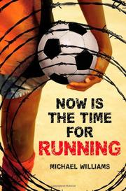 Book Cover for NOW IS THE TIME FOR RUNNING