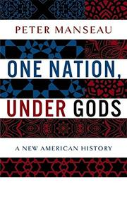 ONE NATION, UNDER GODS by Peter Manseau
