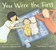 YOU WERE THE FIRST by Patricia MacLachlan