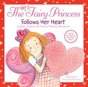 THE VERY FAIRY PRINCESS FOLLOWS HER HEART! by Julie Andrews