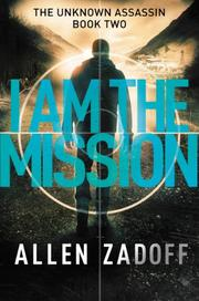 I AM THE MISSION by Allen Zadoff