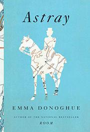 ASTRAY by Emma Donoghue