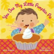 YOU ARE MY LITTLE PUMPKIN PIE by Amy E. Sklansky