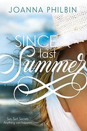 SINCE LAST SUMMER by Joanna Philbin