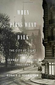 WHEN PARIS WENT DARK by Ronald C. Rosbottom