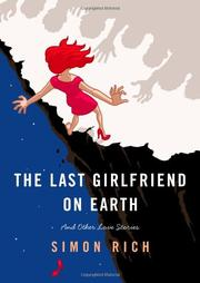THE LAST GIRLFRIEND ON EARTH by Simon Rich