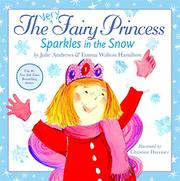 THE VERY FAIRY PRINCESS SPARKLES IN THE SNOW by Julie Andrews