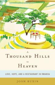 A THOUSAND HILLS TO HEAVEN by Josh Ruxin