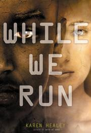 WHILE WE RUN by Karen Healey
