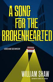 A SONG FOR THE BROKENHEARTED by William Shaw