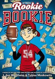 THE ROOKIE BOOKIE by L. Jon Wertheim