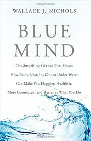 BLUE MIND by Wallace J. Nichols