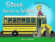 STEVE, RAISED BY WOLVES by Jared Chapman