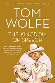 THE KINGDOM OF SPEECH by Tom Wolfe