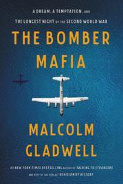 THE BOMBER MAFIA by Malcolm Gladwell