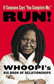 "IF SOMEONE SAYS ""YOU COMPLETE ME,"" RUN! by Whoopi Goldberg"