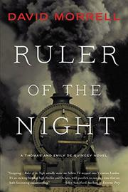 RULER OF THE NIGHT by David Morrell