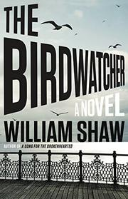 THE BIRDWATCHER by William Shaw