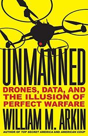 UNMANNED by William M. Arkin
