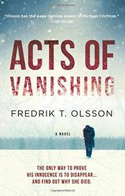 ACTS OF VANISHING by Fredrik T. Olsson
