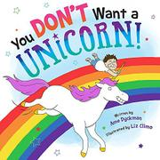 YOU DON'T WANT A UNICORN! by Ame Dyckman
