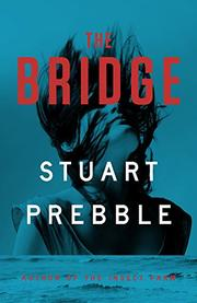 THE BRIDGE by Stuart Prebble