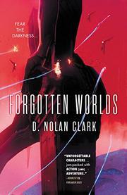 FORGOTTEN WORLDS  by D. Nolan Clark