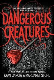 DANGEROUS CREATURES by Kami Garcia