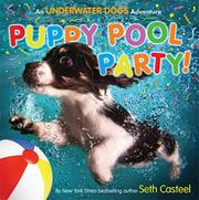 PUPPY POOL PARTY! by Seth Casteel