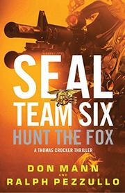 SEAL TEAM SIX: HUNT THE FOX by Don Mann