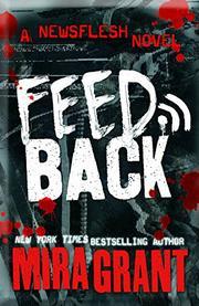 FEEDBACK  by Mira Grant