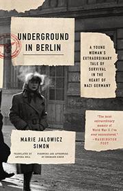 UNDERGROUND IN BERLIN by Marie Jalowicz Simon