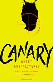 CANARY by Duane Swierczynski