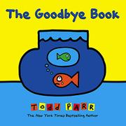 THE GOODBYE BOOK by Todd Parr