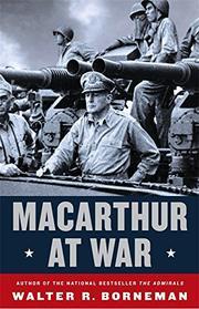 MACARTHUR AT WAR by Walter R. Borneman