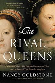 THE RIVAL QUEENS by Nancy Goldstone