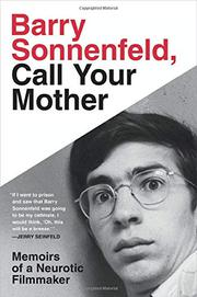 BARRY SONNENFELD, CALL YOUR MOTHER by Barry Sonnenfeld