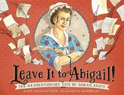 LEAVE IT TO ABIGAIL! by Barb Rosenstock