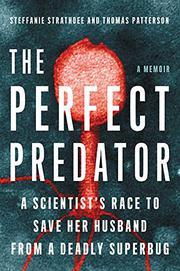 THE PERFECT PREDATOR by Steffanie Strathdee