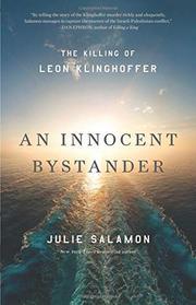AN INNOCENT BYSTANDER by Julie Salamon