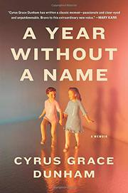 A YEAR WITHOUT A NAME by Cyrus Grace Dunham