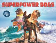 SUPERPOWER DOGS by Cosmic Pictures